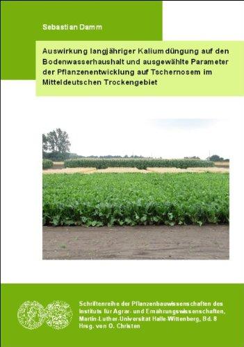 Auswirkung langjähriger Kaliumdüngung auf den Bodenwasserhaushalt und ausgewählte Parameter der Pflanzenentwicklung auf Tschernosem im Mitteldeutschen Trockengebiet