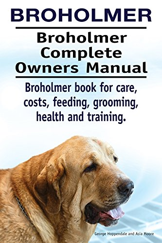Broholmer Dog. Broholmer  dog book for costs, care, feeding, grooming, training and health. Broholmer  dog Owners Manual. (English Edition)