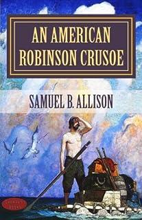"An American Robinson Crusoe: ""For American Boys and Girls"""