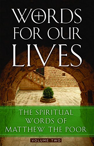 Words for Our Lives: The Spiritual Words of Matthew the Poor (English Edition)