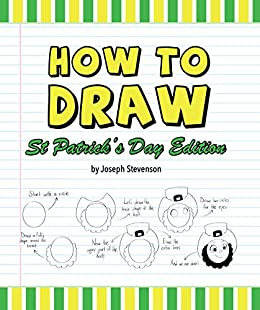 How to Draw St. Patrick's Day Edition (How to Draw Holiday Editions) by [Joseph Stevenson]