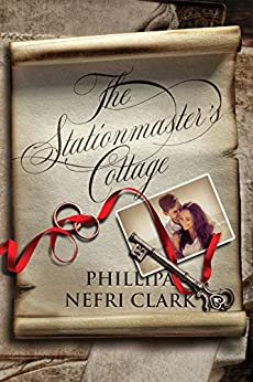 The Stationmaster's Cottage (River's End Mystery Romance Book 1) by [Phillipa Nefri Clark]