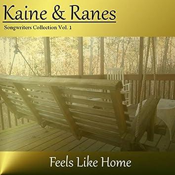 Kaine & Ranes: Feels Like Home, Vol. 1