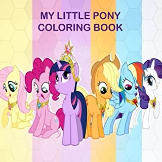 My Little Pony Coloring Book: Perfect book for all fans of the
