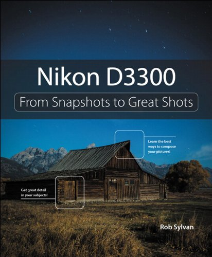 Nikon D3300: From Snapshots to Great Shots (English Edition)
