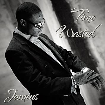 Time Wasted (feat. M.A.J.O.R.) - Single