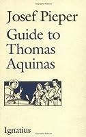 Guide to Thomas Aquinas by Josef Pieper(1991-04-01)