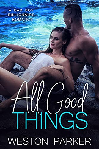 All Good Things by [Weston Parker ]