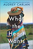 What the Heart Wants: A Novel (The Wish Series)