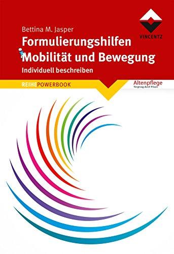Formulierungshilfen Mobilität und Bewegung: Individuell beschreiben (REIHE POWERBOOK)
