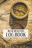 """Metal Detecting Log Book: Metal detectorists journal to record date, location, metal detector machine used and settings, items found and notes. 6"""" x 9"""" 150 pages (French Edition) -  Independently published"""