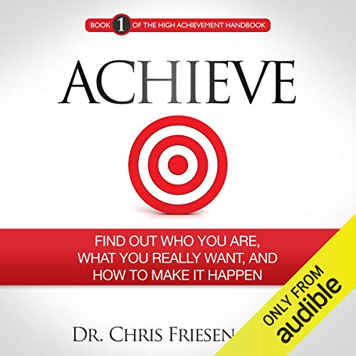 Couverture de Achieve: Find out Who You Are, What You Really Want, and How to Make It Happen