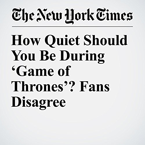 How Quiet Should You Be During 'Game of Thrones'? Fans Disagree copertina