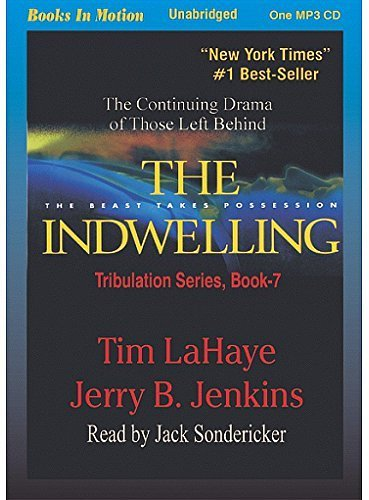 Price comparison product image The Indwelling Unabridged Audio CD (Left Behind Series,  Book 7) by Jerry B. Jenkins,  Tim LaHaye,  Read by Jack Sondericker by Tim LaHaye (2013-05-04)