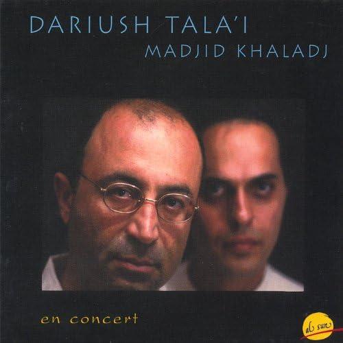 Dariush Talai, Madjid Khaladj