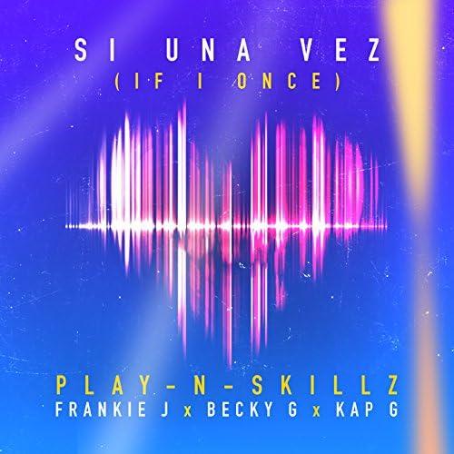Play-N-Skillz feat. Frankie J, Becky G & Kap G