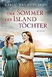 Der Sommer der Islandtöchter: Roman von Baldvinsson, Karin