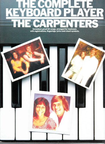 THE COMPLETE KEYBOARD PLAYER: THE CARPENTERS SONGBOOK FOR