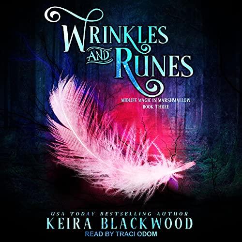 Wrinkles and Runes Audiobook By Keira Blackwood cover art