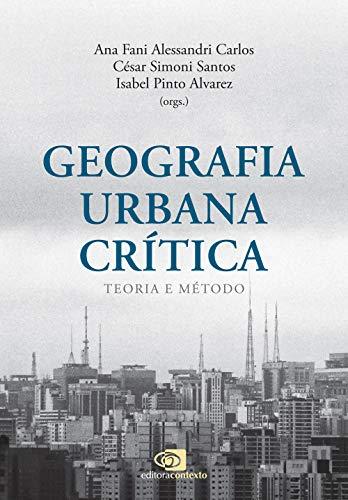 Geografia urbana crítica: Teoria e método