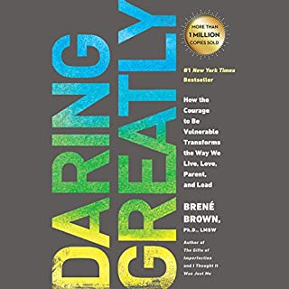 Daring Greatly     How the Courage to Be Vulnerable Transforms the Way We Live, Love, Parent, and Lead              Written by:                                                                                                                                 Brené Brown                               Narrated by:                                                                                                                                 Brené Brown                      Length: 6 hrs and 30 mins     408 ratings     Overall 4.8