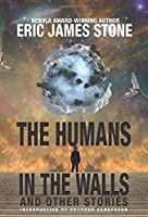 The Humans in the Walls: and Other Stories