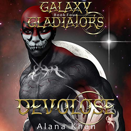 Devolose: Galaxy Gladiators, Book 4