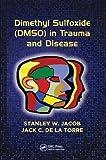 Dimethyl Sulfoxide Dmso in Trauma and Disease - Stanley W. Jacob