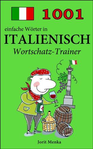 1001 einfache Wörter in Italienisch (Wortschatz-Trainer) (Spanish Edition)