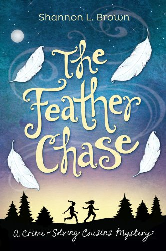 The Feather Chase (The Crime-Solving Cousins Mysteries Book 1) (English Edition)