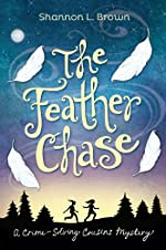 The Feather Chase (The Crime-Solving Cousins Mysteries Book 1)