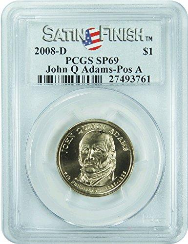 2008 D Presidential Dollar $1 SP69 PCGS
