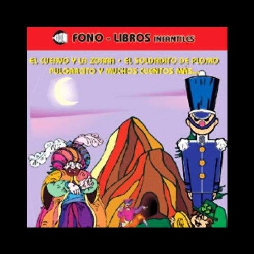 El Cuervo y la Zorra, El Soldadito de Plomo Pulgarcito, & Muchos Cuentos Mas audiobook cover art