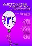 GAMIFICACIÓN EN EDUCACIÓN FÍSICA: Reflexiones y propuestas para sorprender a tu alumnado