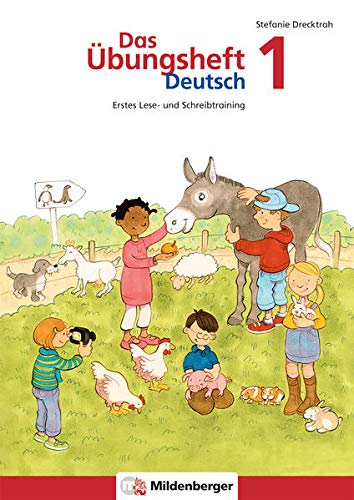 Das Übungsheft Deutsch / Das Übungsheft Deutsch 1: Erstes Lese- und Schreibtraining, Klasse 1: Rechtschreib- und Grammatiktraining für Klasse 1 bis 4 / Erstes Lese- und Schreibtraining