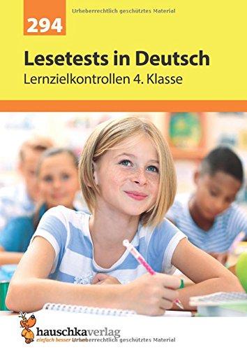 Lesetests in Deutsch - Lernzielkontrollen 4. Klasse, A4- Heft (Lernzielkontrollen, Klassenarbeiten und Proben, Band 294)