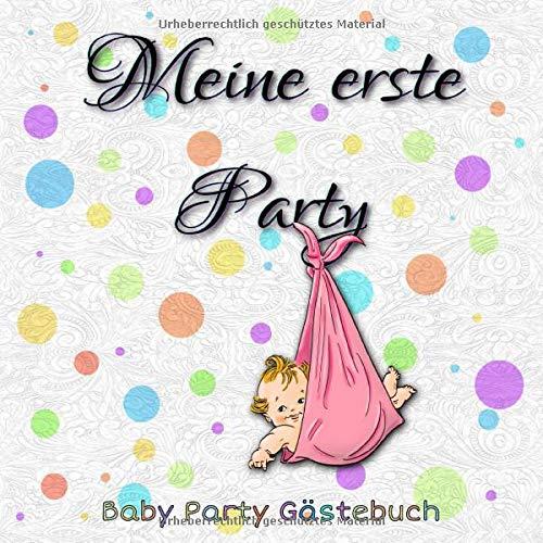 Baby Party Gästebuch: Meine erste Party- Baby Shower- Pullerparty - Windelparty - Babypinkeln - Babyparty - das perfekte Gästebuch dafür - Rosa