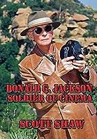 Donald G. Jackson: Soldier of Cinema