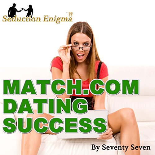 Match.com Dating Success: Attract & Seduce Women Online audiobook cover art
