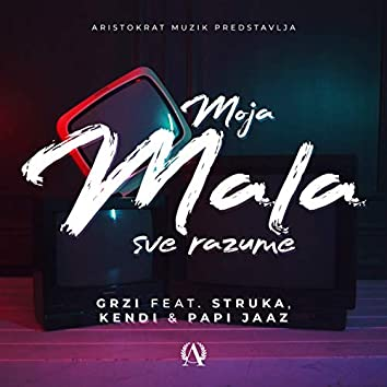 Moja mala sve razume (feat. Struka, Kendi, Papi Jaaz)