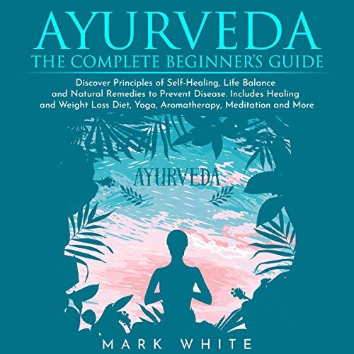 Ayurveda: The Complete Beginner's Guide cover art