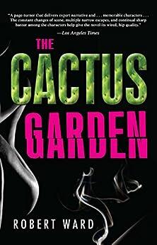 The Cactus Garden by [Robert Ward]