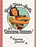 Grab Your Balls It's Canning Season Canning Journal: Blank Canning Cookbook Blank Canning Recipe Pages Book Canning Journal Retro Vintage Housewife Woman With Canning Jars