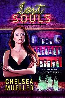 Lost Souls (Soul Charmer Book 3) by [Chelsea Mueller]