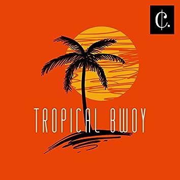 Tropical Bwoy