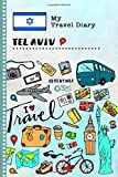 Tel Aviv Travel Diary: Kids Guided Journey Log Book 6x9 - Record Tracker Book For Writing, Sketching, Gratitude Prompt - Vacation Activities Memories Keepsake Journal - Girls Boys Traveling Notebook