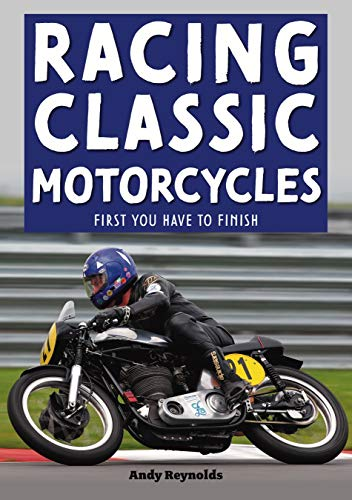 Reynolds, A: Racing Classic Motorcycles