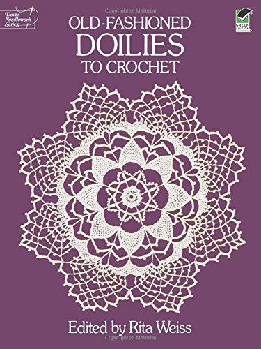 Old-Fashioned Doilies to Crochet (Dover Knitting, Crochet, Tatting, Lace)
