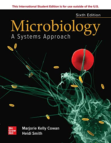 Compare Textbook Prices for ISE Microbiology: A Systems Approach 6 Edition ISBN 9781260571516 by Cowan,Marjorie Kelly,Smith,Heidi