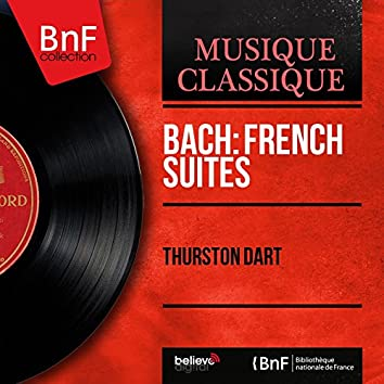 Bach: French Suites (Mono Version)